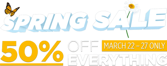 Spring Sale. 50% off everything. March 22 - 27